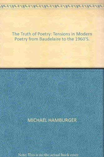9780151913213: The truth of poetry : tensions in modern poetry from Baudelaire to the 1960's