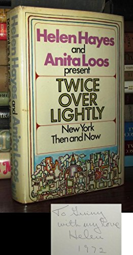 Twice over lightly. New York then and now.: HAYES, HELEN and, LOOS, ANITA