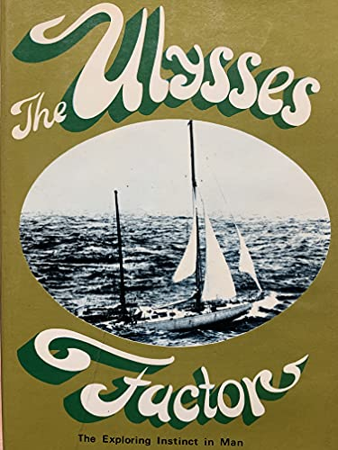 9780151925858: The Ulysses Factor: The Exploring Instinct in Man
