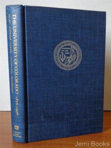 9780151930005: The University of Colorado, 18761976: A Centennial publication of the University of Colorado
