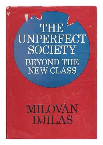 9780151930562: The Unperfect Society : Beyond the New Class