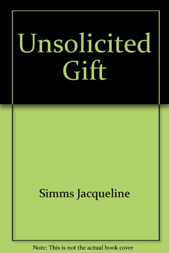 9780151930791: Unsolicited Gift