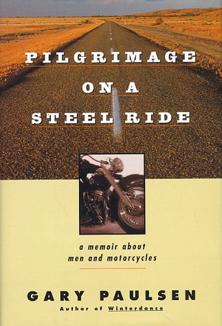 9780151930937: Pilgrimage on a Steel Ride: A Memoir about Men and Motorcycles