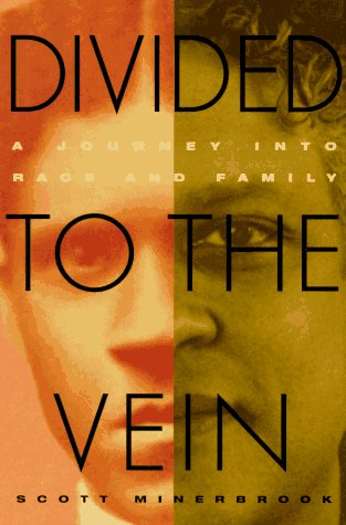 9780151931071: Divided To The Vein: A Journey into Race and Family