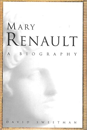 9780151931101: Mary Renault: A Biography