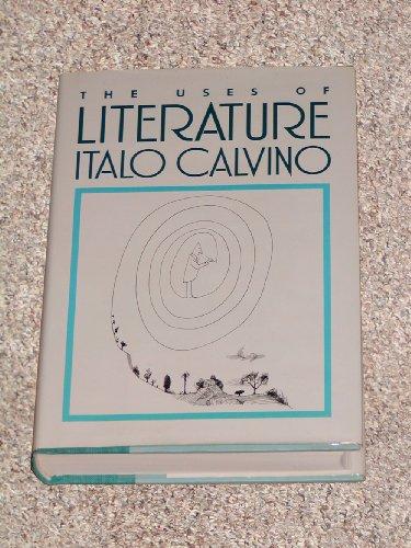 The Uses of Literature: Essays: Calvino, Italo