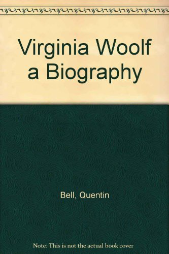9780151936564: Virginia Woolf A Biography