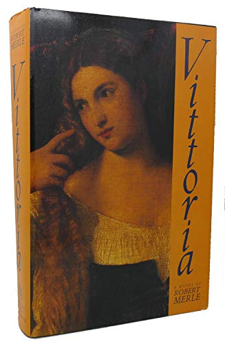 Vittoria (English and French Edition) (9780151939152) by Robert Merle