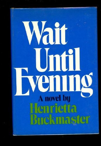 9780151941254: Wait Until Evening