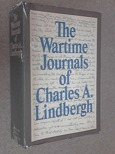 The Wartime Journals of Charles A. Lindbergh.