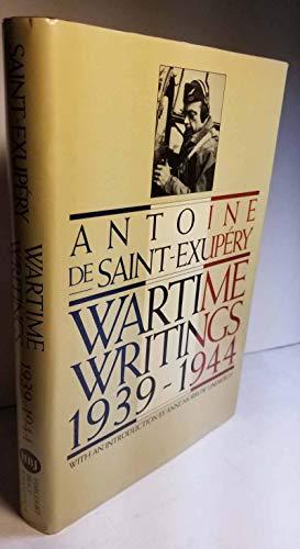 Wartime Writings 1939-1944: Antoine de Saint-Exupery