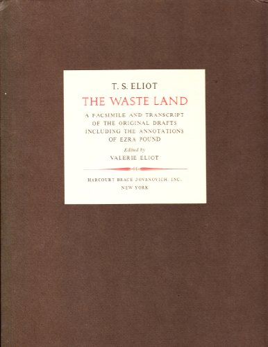 9780151947621: The Waste Land: A Facsimile and Transcript of the Original Drafts, Including the Annotations of Ezra Pound [Limited Edition]