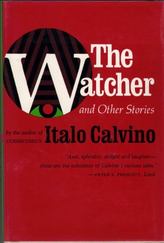 The Watcher And Other Stories: Calvino, Italo