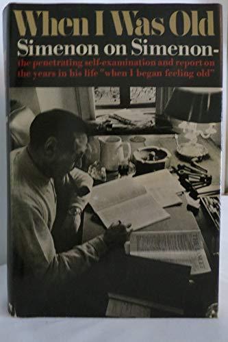 When I Was Old (Simenon on Simenon).: SIMENON, Georges.