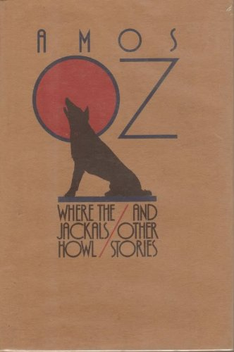 9780151960385: Where the Jackals Howl, and Other Stories (A Helen and Kurt Wolff Book)