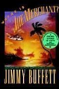 Where Is Joe Merchant?: A Novel Tale: Jimmy Buffett