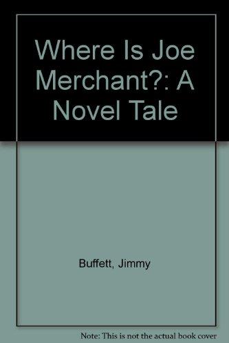 9780151962976: Where Is Joe Merchant?: A Novel Tale