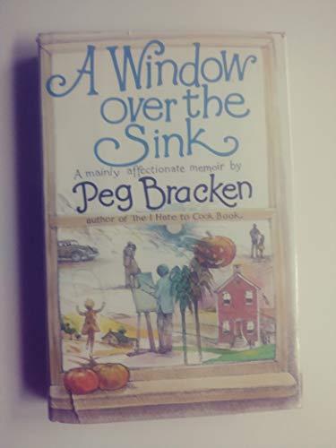 9780151969869: A Window over the Sink: A Memoir