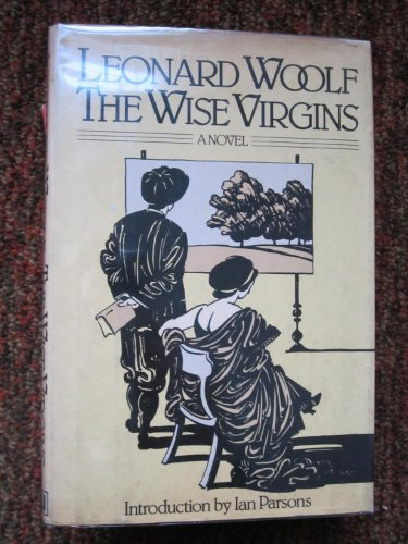 9780151975112: The Wise Virgins: A Story of Words, Opinions and a Few Emotions