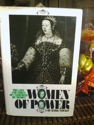 9780151983704: Women of Power: The Life and Times of Catherine de Medici