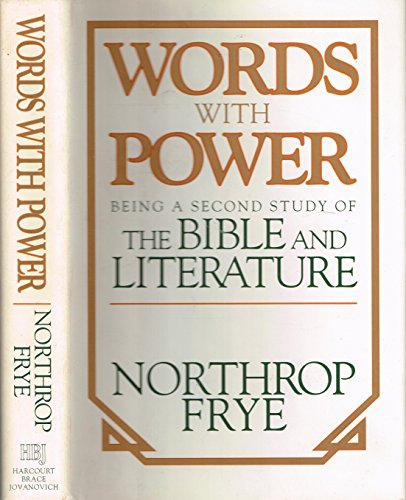 "9780151984626: Words With Power: Being a Second Study of ""the Bible and Literature"""