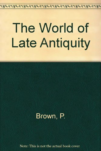 9780151988853: The World of Late Antiquity