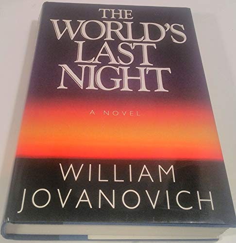 The World's Last Night: Jovanovich, William