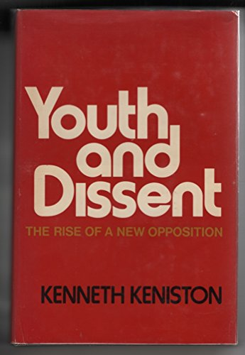 9780151998906: Youth and Dissent: The Rise of a New Opposition