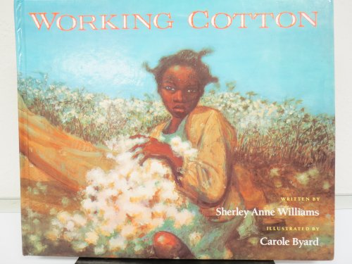9780152000042: Working Cotton [Paperback] by sherley Anne Williams