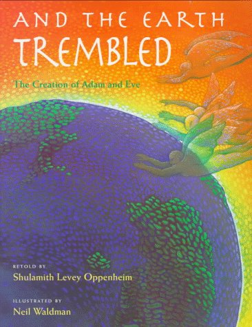 9780152000257: And the Earth Trembled: The Creation of Adam and Eve