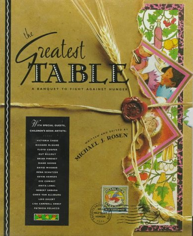 9780152000288: The Greatest Table: A Banquet to Fight Against Hunger
