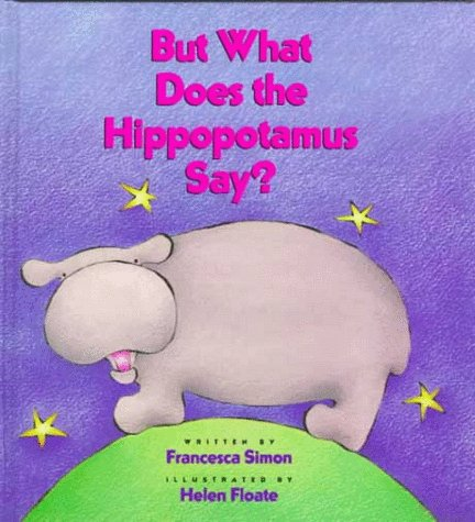 9780152000295: But What Does the Hippopotamus Say?