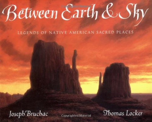 9780152000424: Between Earth and Sky: Legends of Native American Sacred Places