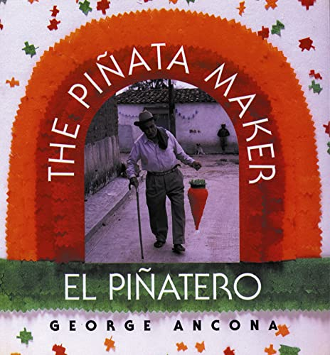 El piñatero/ The Piñata Maker (0152000607) by George Ancona