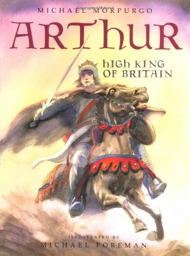 9780152000806: Arthur, High King of Britain