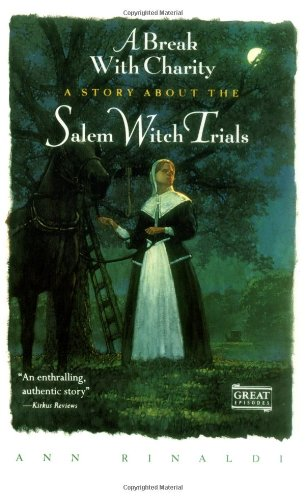 9780152001018: A Break with Charity: A Story about the Salem Witch Trials