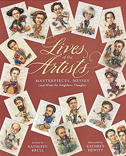 9780152001032: Lives of the Artists: Masterpieces, Messes (and What the Neighbors Thought)