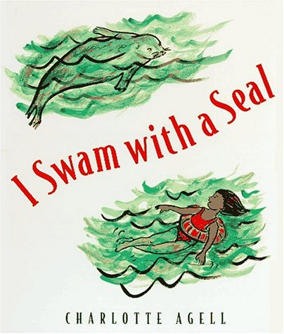 I Swam With a Seal: Agell, Charlotte