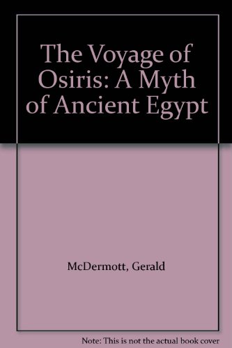9780152002169: The Voyage of Osiris: A Myth of Ancient Egypt