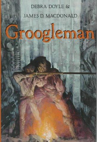 Groogleman: Doyle, Debra; Macdonald, James D.