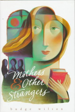 9780152003128: Mothers and Other Strangers: Stories
