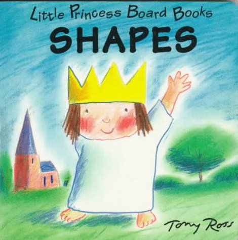 Shapes: Little Princess Board Books (9780152003197) by Tony Ross