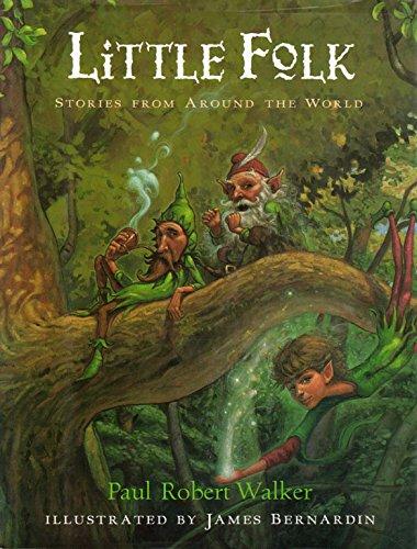 Little Folk : Stories from Around the: Paul R. Walker