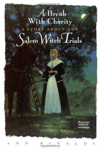 9780152003531: A Break with Charity: A Story about the Salem Witch Trials