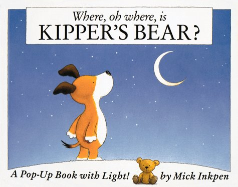 9780152003944: Where, Oh Where, Is Kipper's Bear/Pop-Up Book With Led Module: A Pop-Up Book With Light