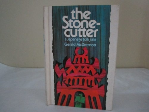 9780152004002: The Stonecutter: A Japanese Folk Tale