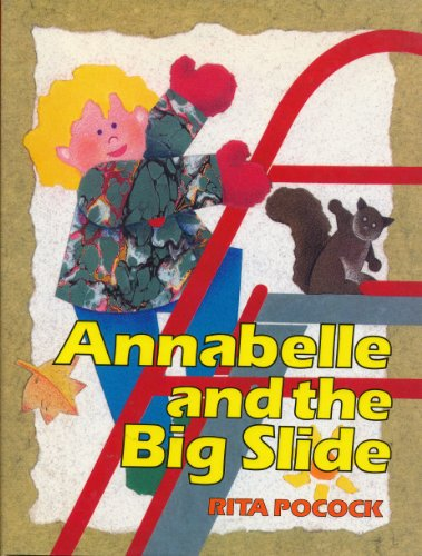 9780152004071: Annabelle and the Big Slide