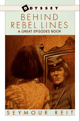 9780152004248: Behind Rebel Lines: The Incredible Story of Emma Edmonds, Civil War Spy (An Odyssey/Great Episodes Book)