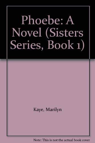 9780152004309: Phoebe: A Novel (Sisters Series, Book 1)