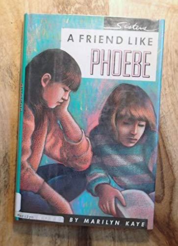 9780152004507: A Friend Like Phoebe: A Novel (Sisters)